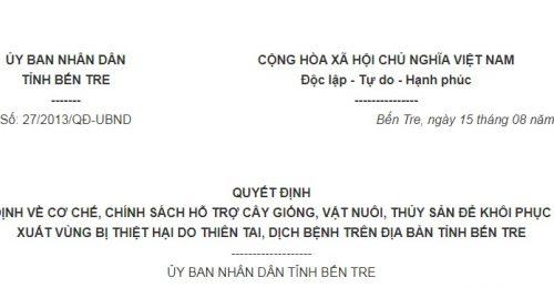 Quyết Định 27/2013/QĐ-UBND Bến Tre hỗ trợ khôi phục sản xuất vùng bị thiên tai, dịch bệnh